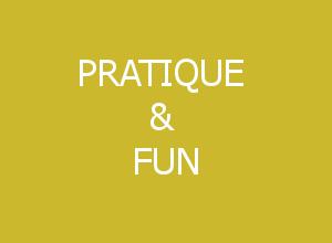 Pratique et Fun
